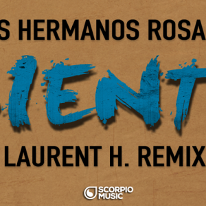 LAURENT H. | LOS HERMANOS ROSARIO - SIENTO (LAURENT H. REMIX)