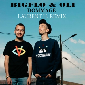 LAURENT H. | BIGFLO & OLI - DOMMAGE (LAURENT H. REMIX)