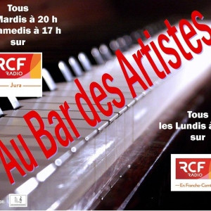 Interview Au bar des artistes le 24 mars sur radio RCF Jura .