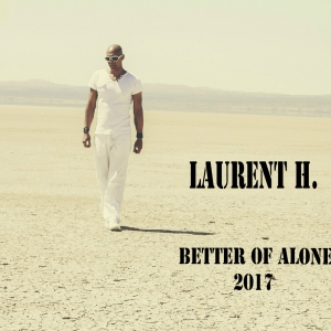 LAURENT H. - BETTER OF ALONE (COVER)