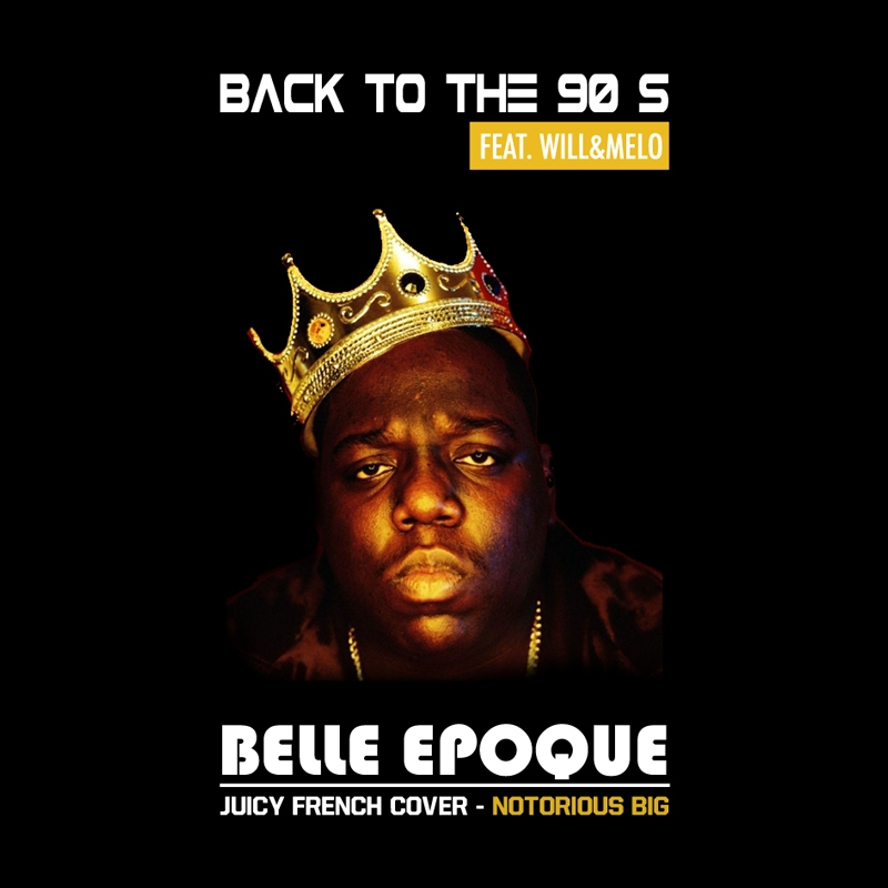 BELLE EPOQUE french COVER juicy - NOTORIOUS BIG  FEAT WILL&MELO