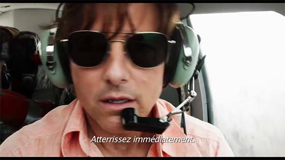 Barry Seal : AMERICAN TRAFFIC avec Tom Cruise