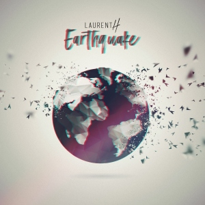LAURENT H. - EARTHQUAKE (ORIGINAL MIX)
