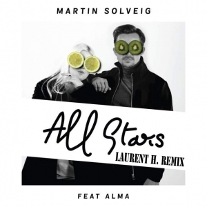 MARTIN SOLVEIG feat ALMA - ALL STARS (LAURENT H. REMIX)