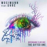 mosimann feat uhre - the gifted one (mosimann club mix)