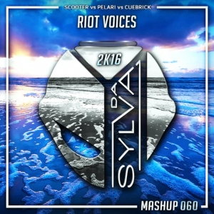 Scooter Vs Pelari Vs Cuebrick - Riot Voices (Da Sylva Mashup)