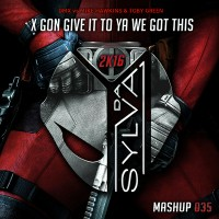 07 - dmx vs mike hawkins x toby green - x gon give it to ya we got this (da sylva mashup)