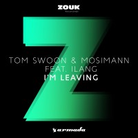 tom swoon & mosimann feat  Ilang - I'm Leaving (radio edit)